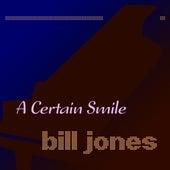 A Certain Smile by Bill Jones