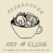 Clambakes Vol. 5: Cup of Clams - Live at Cat's Cradle 2003 by Superchunk