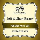 Forever And A Day (Studio Track) by Jeff and Sheri Easter