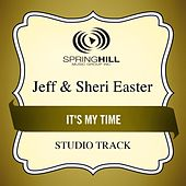 It's My Time (Studio Track) by Jeff and Sheri Easter