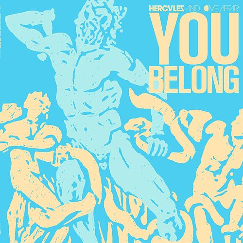 You Belong by Hercules And Love Affair