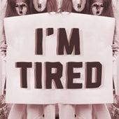 I'm Tired de Bend Sinister