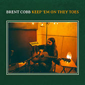 Keep 'Em on They Toes by Brent Cobb