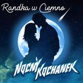 Randka w Ciemno by Nocny Kochanek