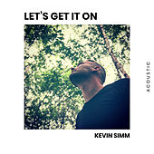 Let's Get It On (Acoustic) by Kevin Simm