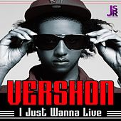 I Just Wanna Live (Remastered) van Vershon