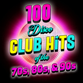 100 Disco Club Hits of the '70s, '80s & '90s de Various Artists