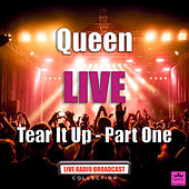 Tear It Up - Part One (Live) by Queen