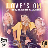 Love's On (Radio Edit) by DJ Roody
