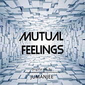 Mutual Feelings by Jumanjee