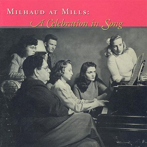Milhaud: Songs (A Celebration in Song) by Various Artists