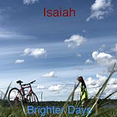 Brighter Days by Isaiah