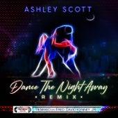 Dance the Night Away (Remix) by Ashley Scott