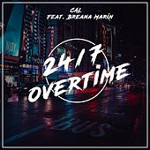 24/7 Overtime (feat. Breana Marin) by Cal