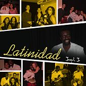 Latinidad by Joseph Jr