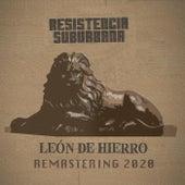 Leon de Hierro (Remastered) by Resistencia Suburbana