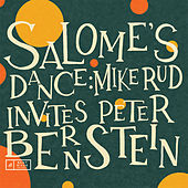 Salome's Dance: Mike Rud Invites Peter Bernstein by The Mike Rud Trio