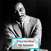 Chico Hamilton - The Selection von Chico Hamilton