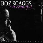 But Beautiful - Standards: Volume I by Boz Scaggs