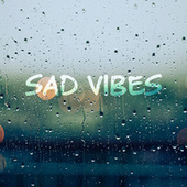 Sad Vibes di Various Artists