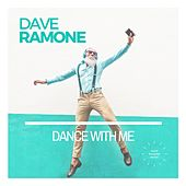 Dance With Me by Dave Ramone
