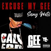 Excuse My Gee (feat. Samy Wats) de Young Gee