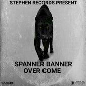 Over Come von Spanner Banner