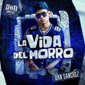 La Vida Del Morro de Dan Sanchez