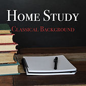 Home Study Classical Background by Various Artists