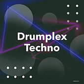 Drumplex Techno by Techno House