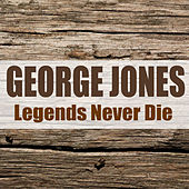 Legends Never Die (Remastered) by George Jones