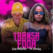 Transa Foda (feat. Mc Dricka) de Mc Seia Boladão