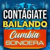 Contágiate Bailando Cumbia Sonidera by Various Artists