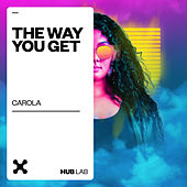 The Way You Get de Carola