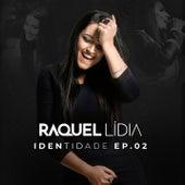 Identidade EP 02 (Ao Vivo) de Raquel Lídia