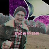 Sand in My Lean by The Pyramids