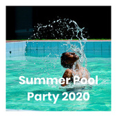 Summer Pool Party 2020 di Various Artists