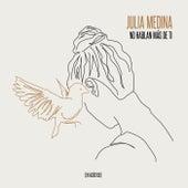 No Hablan Más De Ti (En Acústico) de Julia Medina