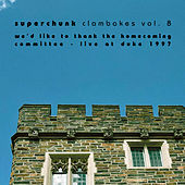 Clambakes Vol. 8: We'd Like to Thank the Homecoming Committee - Live at Duke 1997 by Superchunk