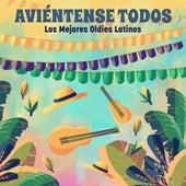 Aviéntense Todos: Los Mejores Oldies Latinos de Various Artists