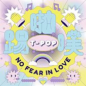 T-POP: No Fear in Love by Various Artists