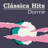 Clássica Hits: Dormir de Various Artists