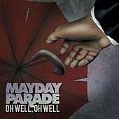 Oh Well, Oh Well - Single von Mayday Parade