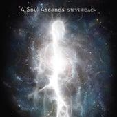 A Soul Ascends by Steve Roach