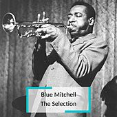 Blue Mitchell - The Selection by Blue Mitchell