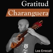 Gratitud Charanguera de Lea Errecalt