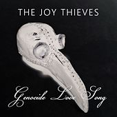 Genocide Love Song by The Joy Thieves