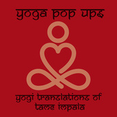Yogi Translations of Tame Impala by Yoga Pop Ups