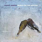 World On The Ground by Sarah Jarosz