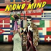 Fighting For The Future by Mono Mind